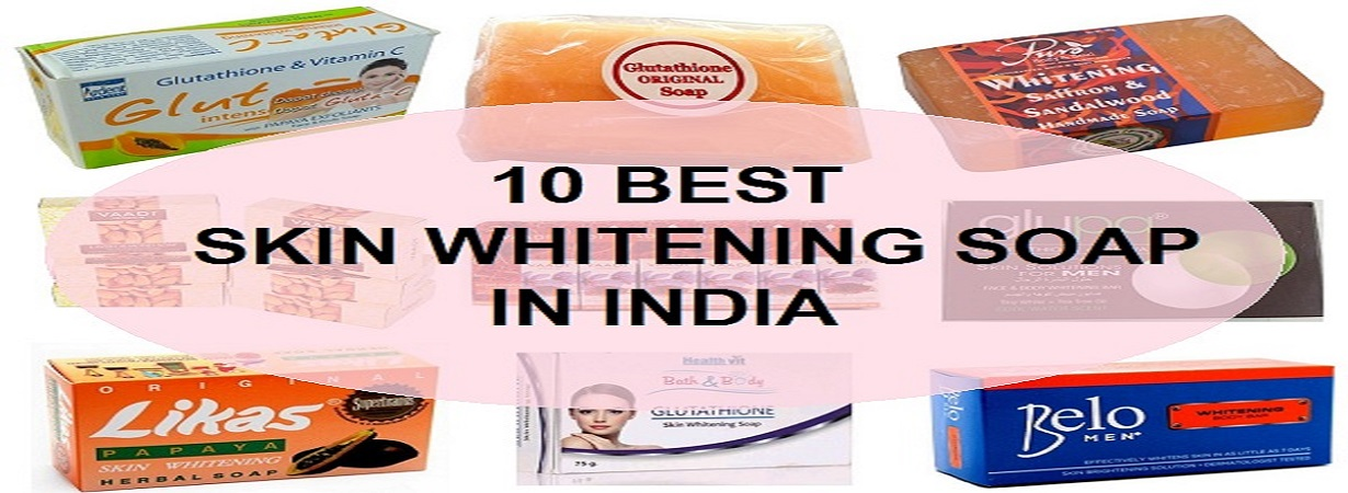 10 Best Skin Whitening Soaps For Men And Women In India